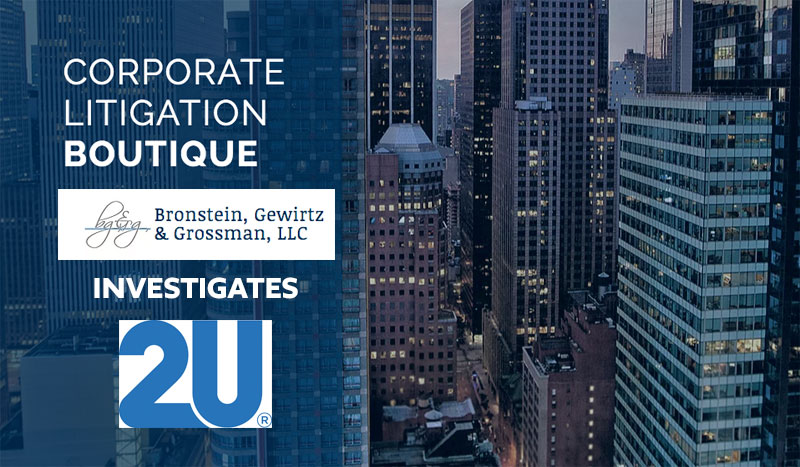 New York Litigation Firm Announces an Investigation of 2U on Behalf